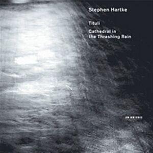 Foto Cover di Tituli - Cathedral in the Thrashing Rain, CD di Hilliard Ensemble,Stephen Hartke, prodotto da ECM Records
