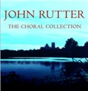 CD The Choral Collection di John Rutter