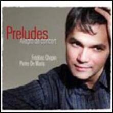 Preludi - CD Audio di Fryderyk Franciszek Chopin,Pietro De Maria