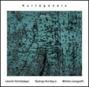 CD Kurtágonals György Kurtag jr. , Laszlo Hortobagyi , Miklos Lengyelfi
