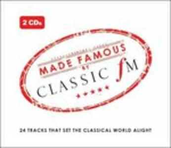 Made Famous By Classic fm - CD Audio