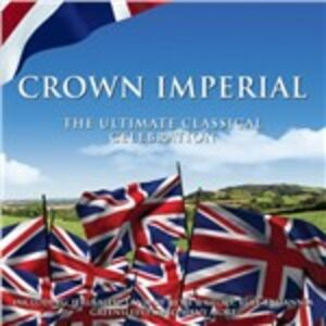 CD Crown Imperial. The Ultimate Classical Celebration