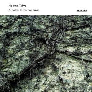 CD Arboles Lloran Por Lluvia di Helena Tulve