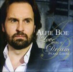 Foto Cover di Love Was a Dream, CD di Alfie Boe, prodotto da Decca