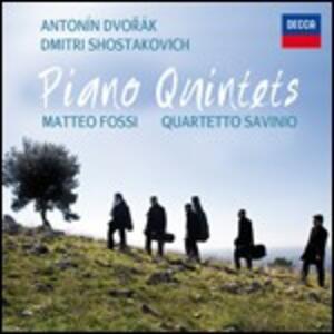 Quintetti con pianoforte - CD Audio di Antonin Dvorak,Dmitri Shostakovich,Matteo Fossi,Quartetto Savinio