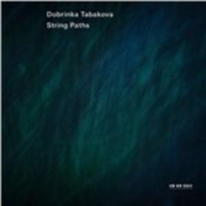 String Paths - CD Audio di Dobrinka Tabakova
