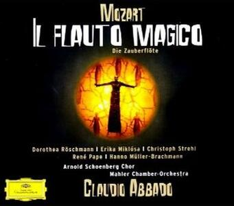 Il flauto magico (Die Zauberflöte) - CD Audio di Wolfgang Amadeus Mozart,Claudio Abbado,Mahler Chamber Orchestra,René Pape,Dorothea Röschmann,Erika Miklosa,Christoph Strehl