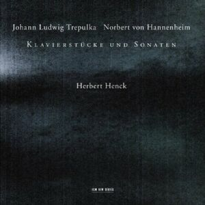 CD Klavierstücke / Sonate per pianoforte n.2, n.4, n.6, n.12 - Concerto n.2 (II movimento) Johann Ludwig Trepulka , Norbert Hannenheim