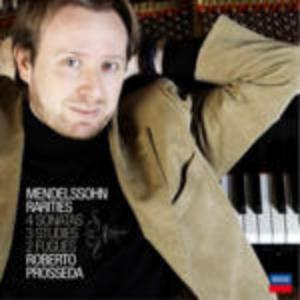 CD Rarities. 4 Sonate - 3 Studi - 2 Fughe di Felix Mendelssohn-Bartholdy