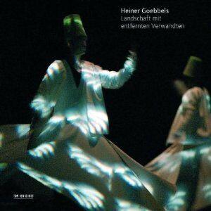 CD Landschaft Mit Entfernten Werwandten di Heiner Goebbels