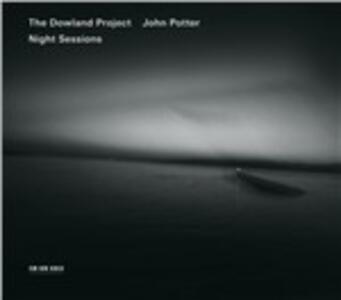 Night Sessions - CD Audio di Dowland Project,John Potter