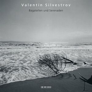CD Bagatellen und Serenaden di Valentin Silvestrov