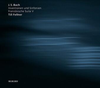 Invenzioni - Sinfonie - Suite francese n.5 - CD Audio di Johann Sebastian Bach,Till Fellner