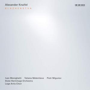 CD Blazhenstva di Alexander Knaifel