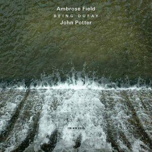 Foto Cover di Being Dufay, CD di John Potter,Ambrose Field, prodotto da ECM Records