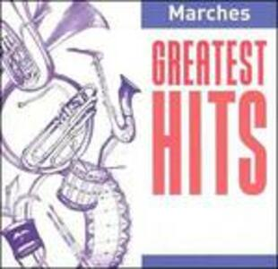 Marches. Greatest Hits - CD Audio