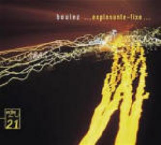 CD Explosante-Fixe di Pierre Boulez