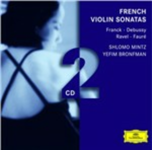 CD French Violin Sonatas Claude Debussy , Maurice Ravel , César Franck , Gabriel Fauré