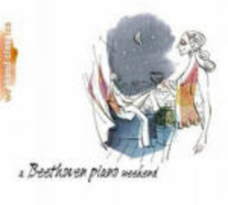 CD A Beethoven Piano Weekend. Sonate per pianoforte n.14, n.23 - Pezzi per pianoforte di Ludwig van Beethoven