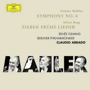 Sinfonia n.4 / Sieben Frühe Lieder - CD Audio di Alban Berg,Gustav Mahler,Renée Fleming,Claudio Abbado,Berliner Philharmoniker