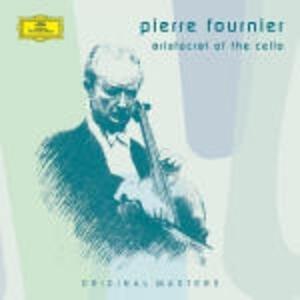 Aristocrat of the Cello - CD Audio di Pierre Fournier