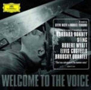 CD Welcome to the Voice Elvis Costello , Sting , Robert Wyatt , Barbara Bonney