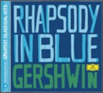 CD Rapsodia in blu - Cuban Ouverture - Un americano a Parigi - Porgy and Bess Suite - Piano Prelude n.2 di George Gershwin