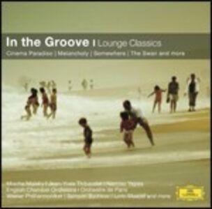 Foto Cover di In the Groove. Lounge Classics, CD di  prodotto da Deutsche Grammophon