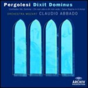 Dixit Dominus - Confitebor - Tibi Domine - Chi non ode e chi non vede - Salve Regina - CD Audio di Giovanni Battista Pergolesi,Claudio Abbado,Orchestra Mozart