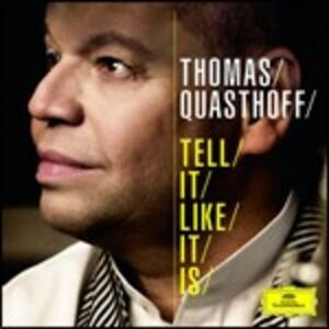 Foto Cover di Tell it Like it Is, CD di Thomas Quasthoff, prodotto da Deutsche Grammophon