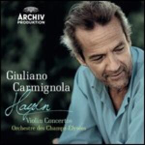 Concerti per violino - CD Audio di Franz Joseph Haydn,Giuliano Carmignola,Orchestre des Champs-Elysées