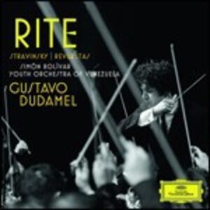 Rite - CD Audio di Igor Stravinsky,Silvestre Revueltas,Orchestra del Venezuela Simon Bolivar,Gustavo Dudamel
