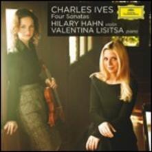 4 Sonate per violino - CD Audio di Charles Ives,Hilary Hahn,Valentina Lisitsa