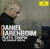 CD Daniel Barenboim plays Chopin. The Warsaw Recital Fryderyk Franciszek Chopin Daniel Barenboim