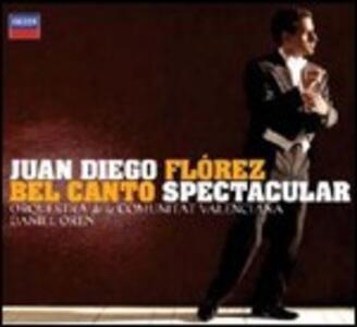 Bel Canto Spectacular - CD Audio di Juan Diego Florez,Daniel Oren