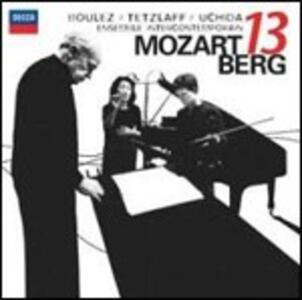 Concerto da camera / Gran Partita - CD Audio di Alban Berg,Wolfgang Amadeus Mozart,Pierre Boulez,Christian Tetzlaff,Mitsuko Uchida
