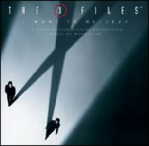 CD The X Files. I Want to Believe (Colonna Sonora) di Mark Snow
