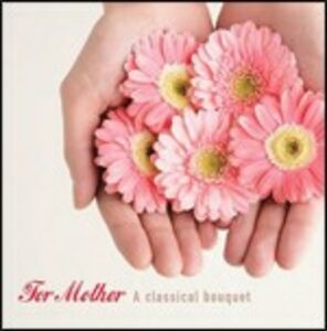 CD For Mother. A Classical Bouquet