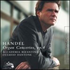 Concerti per organo op.4 - CD Audio di Georg Friedrich Händel,Ottavio Dantone,Accademia Bizantina