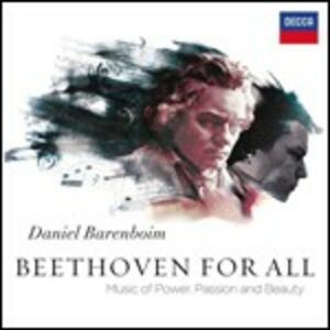 CD Beethoven for All. Music of Power, Passion & Beauty di Ludwig van Beethoven