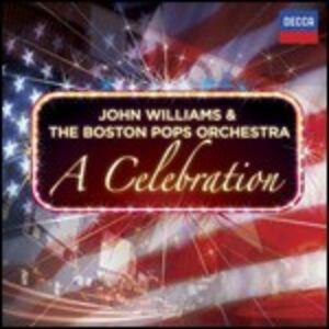 Foto Cover di A Celebration, CD di John Williams,Boston Pops Orchestra, prodotto da Decca