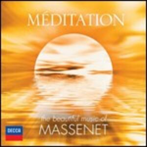 CD Méditation. The Beautiful Music of Massenet di Jules Massenet