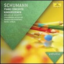 Concerto per pianoforte - Kinderszenen - CD Audio di Robert Schumann,Wilhelm Kempff,Rafael Kubelik,Orchestra Sinfonica della Radio Bavarese