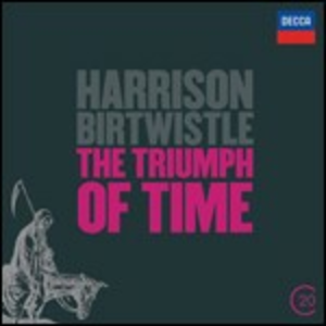CD The Thriumph of Time - Earth Dances - Panic di Harrison Birtwistle
