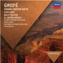 Grand Canyon Suite / Billy the Kid - El Salón México - CD Audio di Aaron Copland,Ferde Grofé,Antal Dorati,David Zinman,Baltimore Symphony Orchestra,Detroit Symphony Orchestra