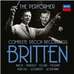CD The Performer. Complete Decca Recordings di Benjamin Britten