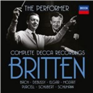 CD The Performer. Complete Decca Recordings di Benjamin Britten