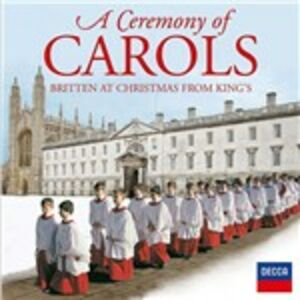 CD Ceremony of Carols. Britten at Christmas from King's di Benjamin Britten