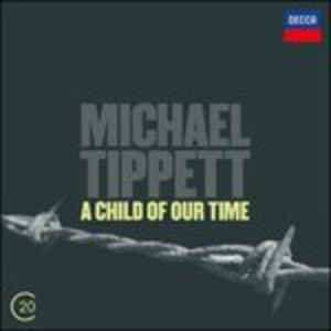 CD A Child of Our Time di Sir Michael Tippett