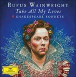 Take All My Loves. Shakespeare Sonnets - Vinile LP di Rufus Wainwright